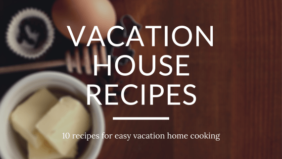 10 Fall & Winter Vacation House Recipes